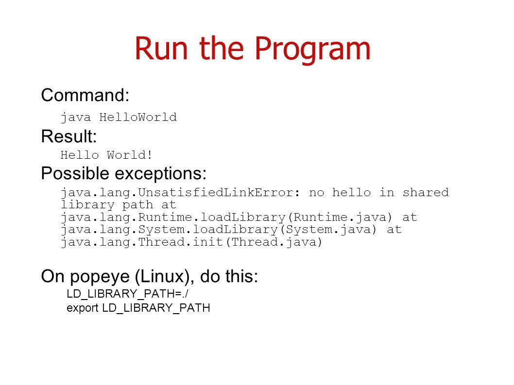 Run the program command java helloworld result hello world