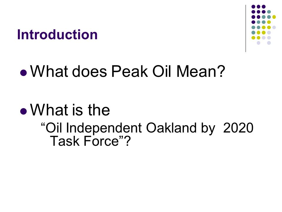 What Is Peak Oil And Who Is This Oio Task Force Ppt Download