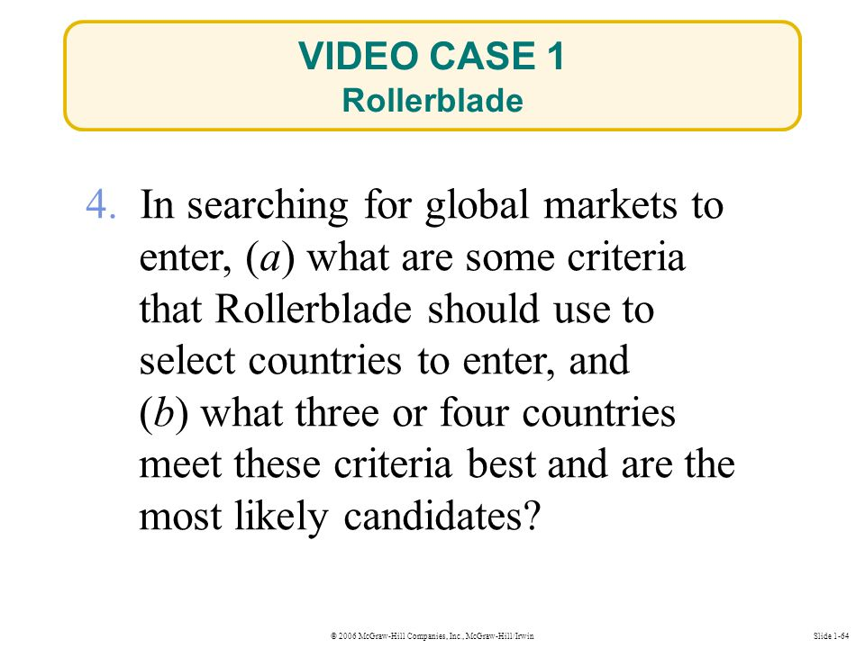 © 2006 McGraw-Hill Companies, Inc., McGraw-Hill/IrwinSlide 1-64 VIDEO CASE 1 Rollerblade 4.