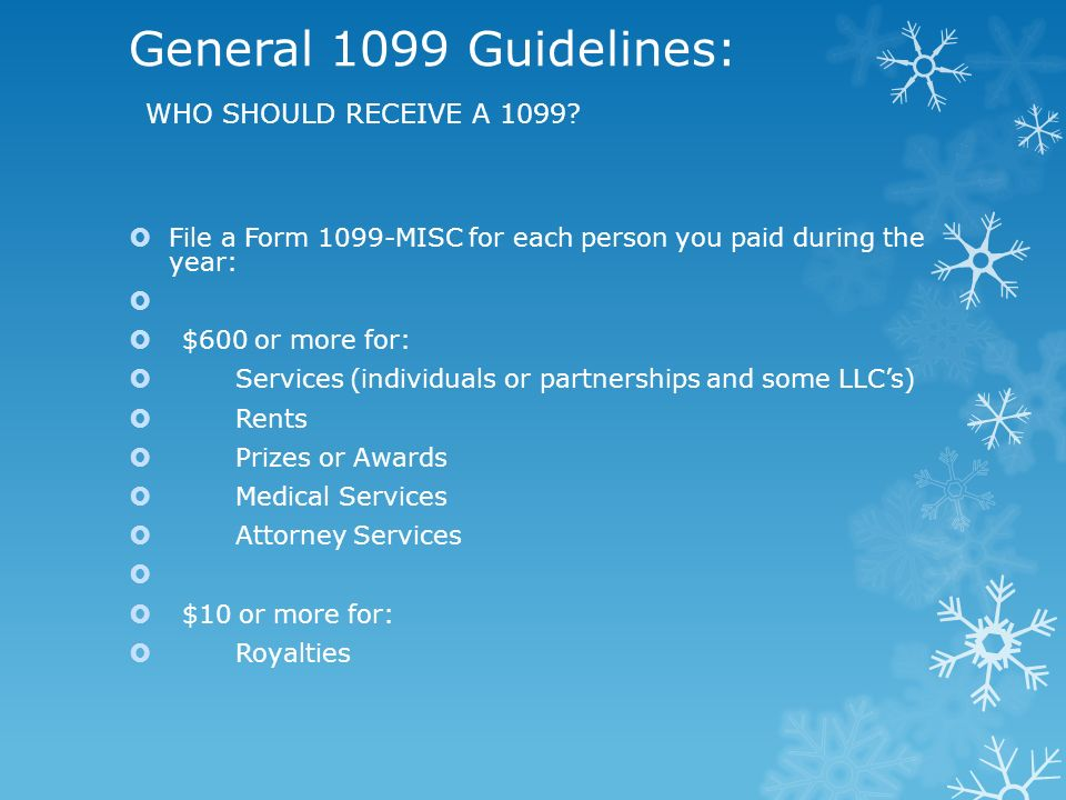 General 1099 Guidelines: WHO SHOULD RECEIVE A 1099?  File a Form ...