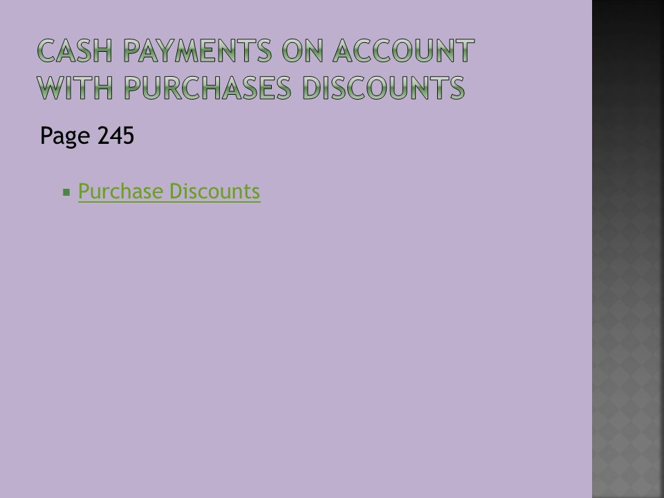 Page 245  Purchase Discounts Purchase Discounts
