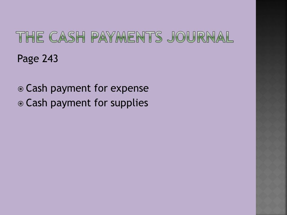 Page 243  Cash payment for expense  Cash payment for supplies
