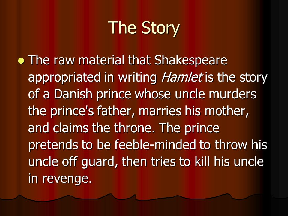 a report on the history behind the writing of hamlet Writing hamlet essay act 3, scene 1, english homework help the performance history of the nunnery scene is notable for the many different ways that actors.