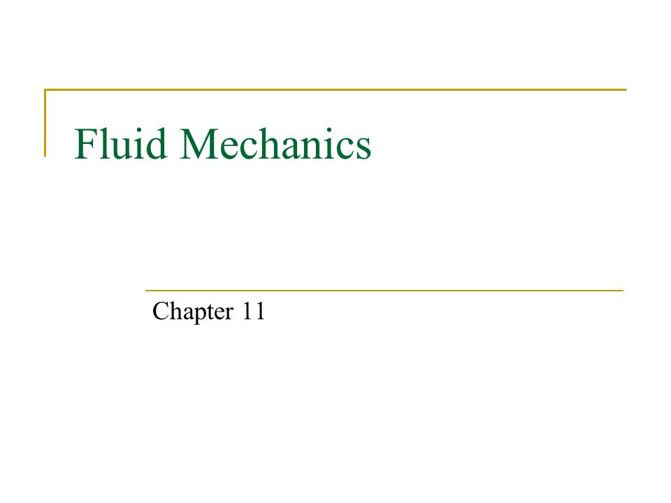 Fluid Mechanics Chapter 11