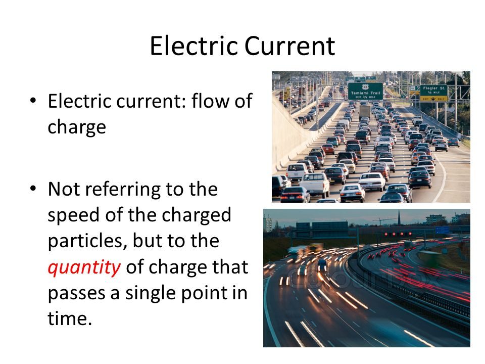 Electric Current Electric current: flow of charge Not referring to the speed of the charged particles, but to the quantity of charge that passes a single point in time.