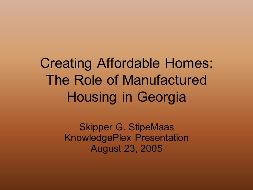 Creating affordable homes the role of manufactured housing in creating affordable homes the role of manufactured housing in georgia skipper g sciox Gallery