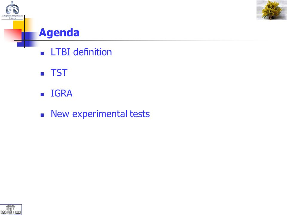 Agenda LTBI definition TST IGRA New experimental tests