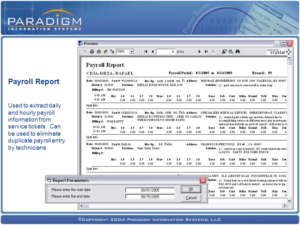 Payroll Report Used to extract daily and hourly payroll information from service tickets.