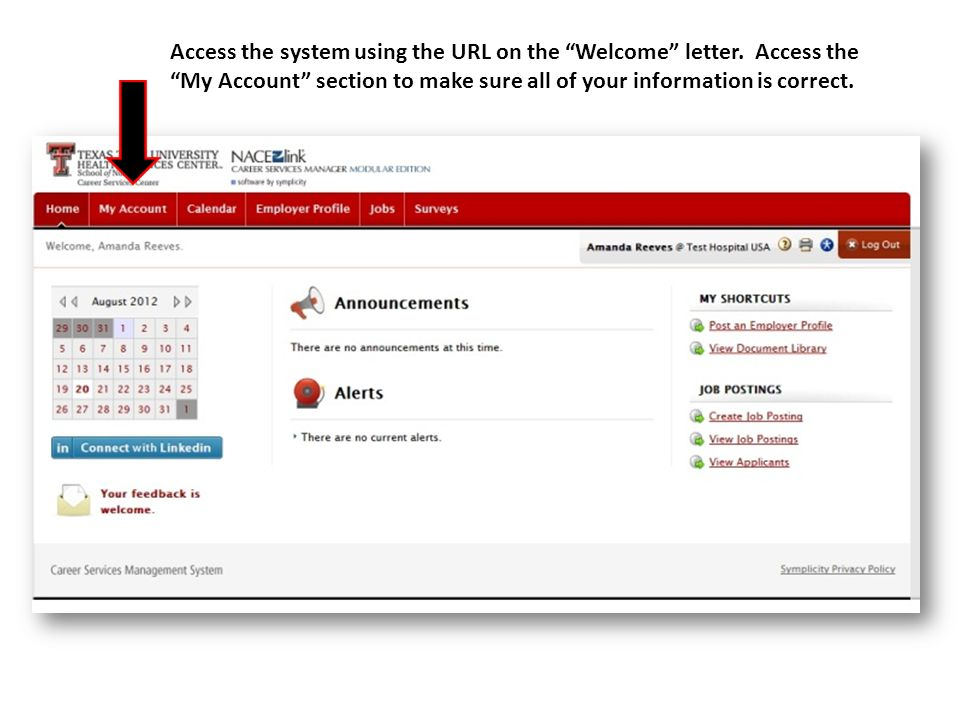 Access the system using the URL on the Welcome letter.