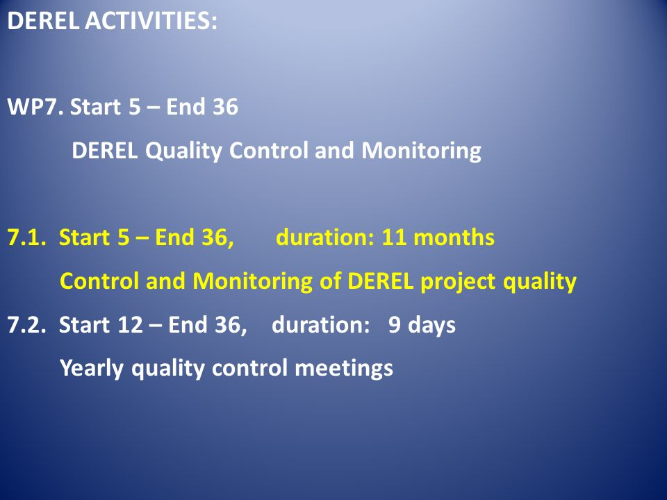 DEREL ACTIVITIES: WP7. Start 5 – End 36 DEREL Quality Control and Monitoring 7.1.