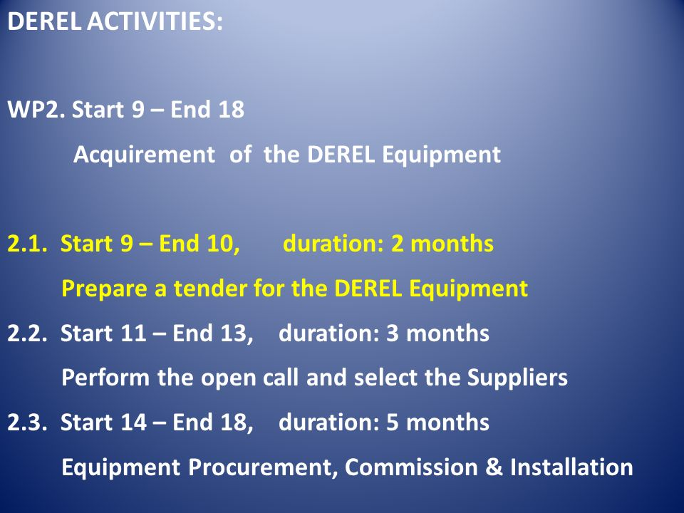 DEREL ACTIVITIES: WP2. Start 9 – End 18 Acquirement of the DEREL Equipment 2.1.