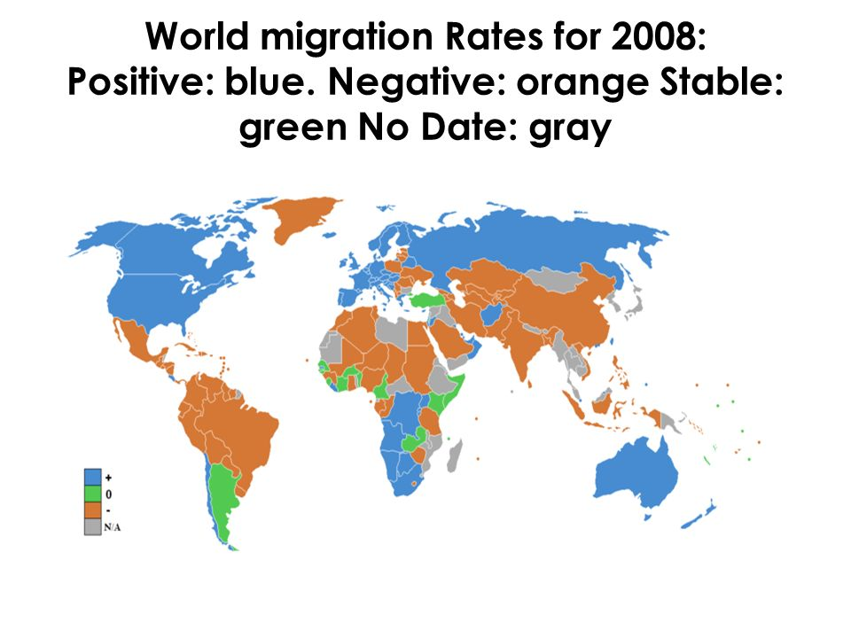World migration Rates for 2008: Positive: blue. Negative: orange Stable: green No Date: gray