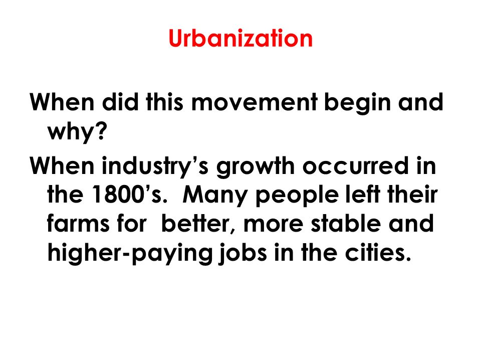 Urbanization When did this movement begin and why.