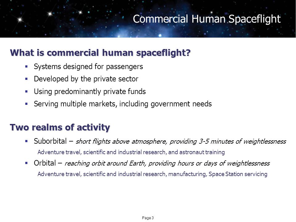 Page 3 Commercial Human Spaceflight What is commercial human spaceflight.