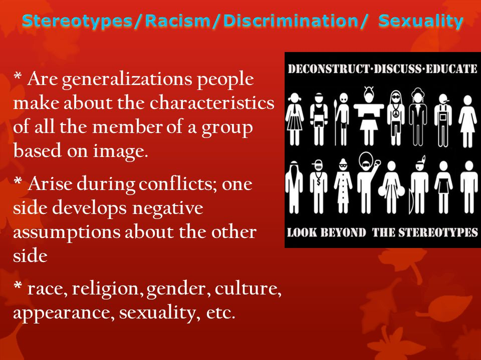 * Are generalizations people make about the characteristics of all the member of a group based on image.