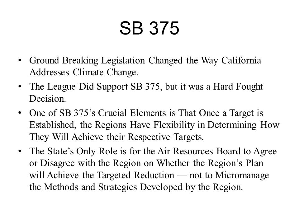 SB 375 Ground Breaking Legislation Changed the Way California Addresses Climate Change.
