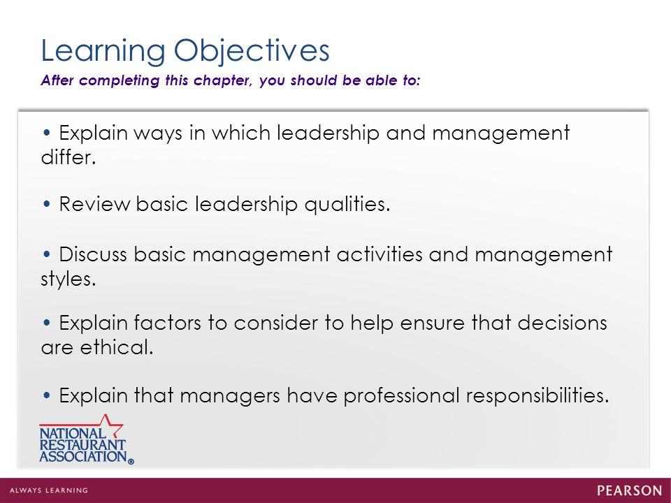 Learning Objectives After completing this chapter, you should be able to: Explain ways in which leadership and management differ. Review basic leaders