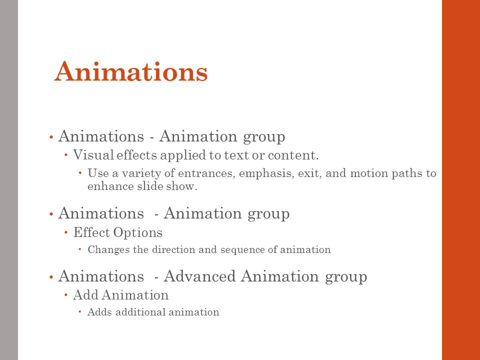 Animations Animations - Animation group  Visual effects applied to text or content.
