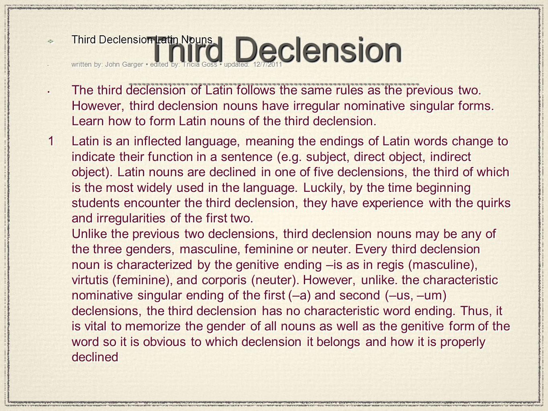 Third Declension Third Declension Latin Nouns Written By: John Garger  Edited By: Tricia Goss