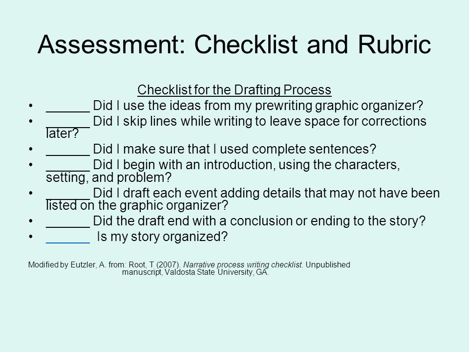Assessment: Checklist and Rubric Checklist for the Drafting Process ______ Did I use the ideas from my prewriting graphic organizer.
