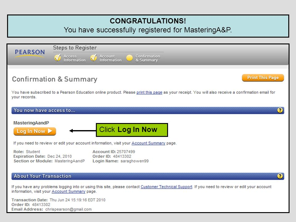 CONGRATULATIONS! You have successfully registered for MasteringA&P. Click Log In Now