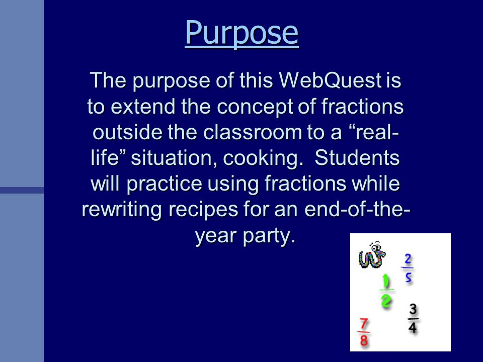 Introduction Students will work in cooperative groups to solve a WebQuest involving fractions.