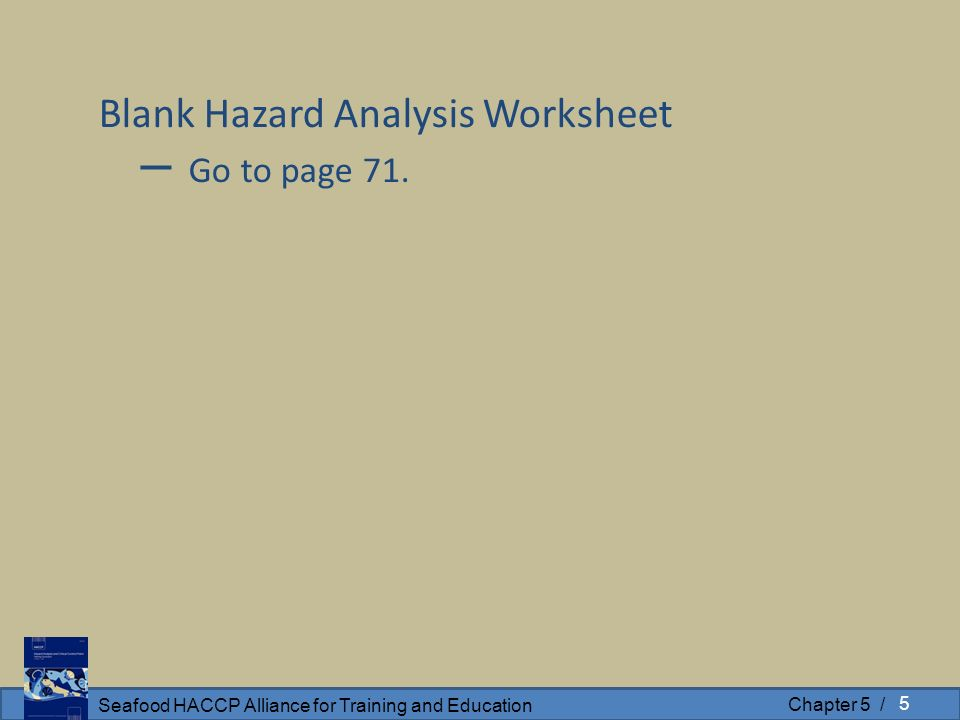 Seafood HACCP Alliance for Training and Education Chapter 5 – Hazard Analysis Worksheet