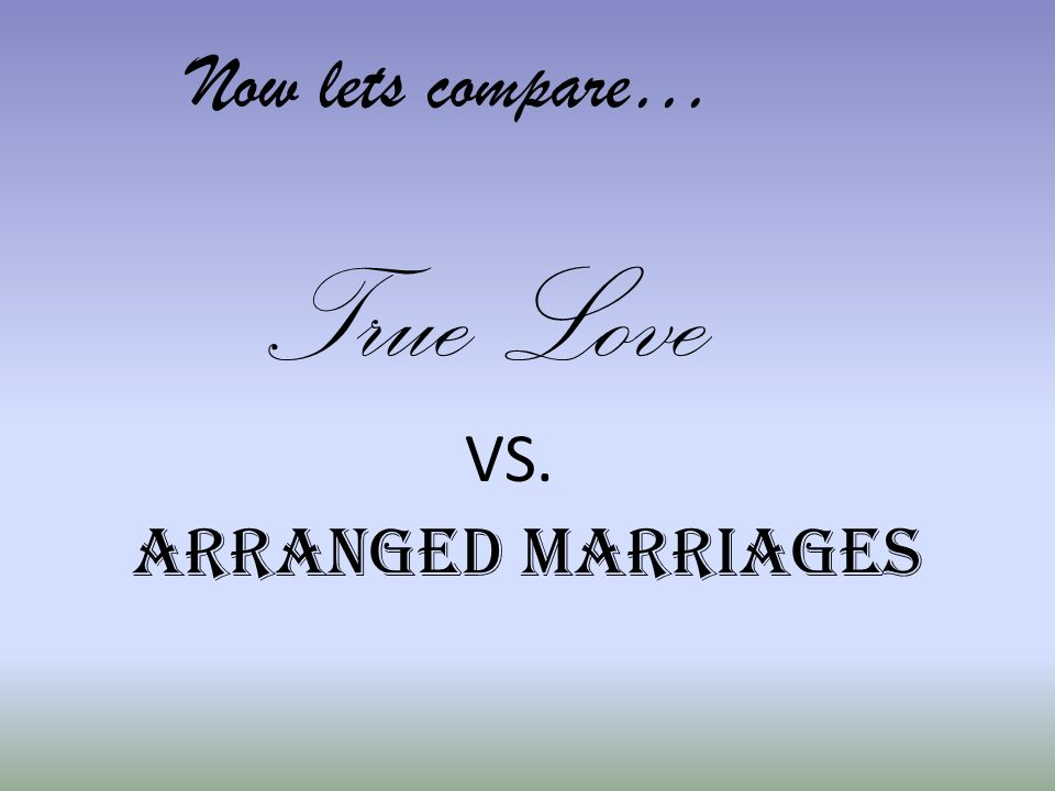 essays on arranged marriages vs love marriages Why an arranged marriage 'is more likely to they are seen by many as business deals that have little to do with love but arranged marriages are far more.