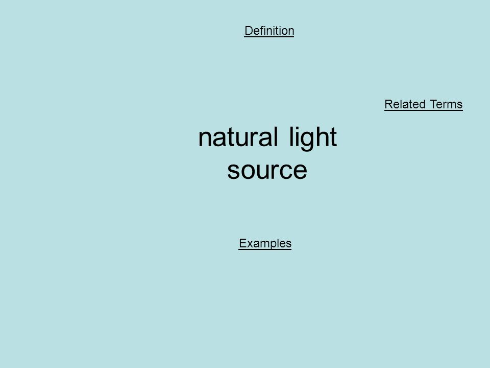 natural light source Definition Examples Related Terms