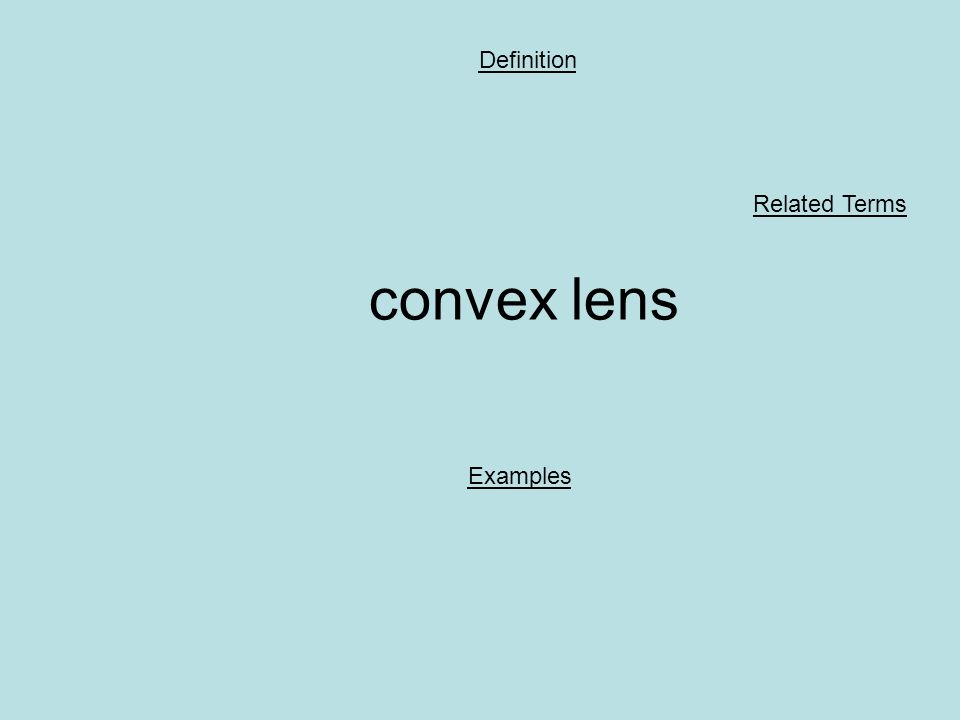 convex lens Definition Examples Related Terms