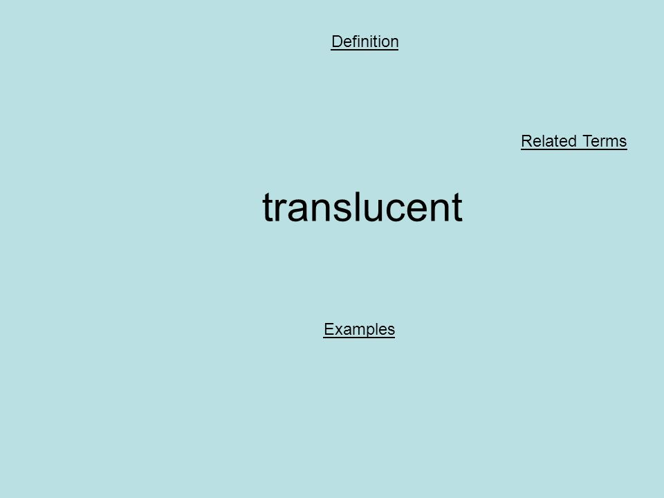 translucent Definition Examples Related Terms