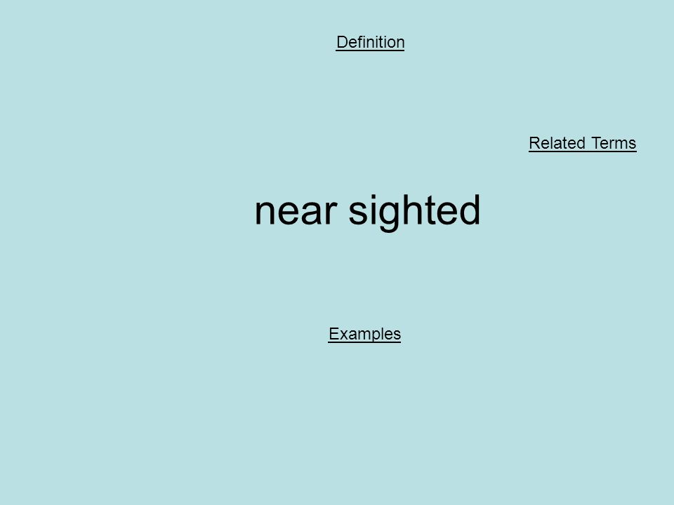 near sighted Definition Examples Related Terms
