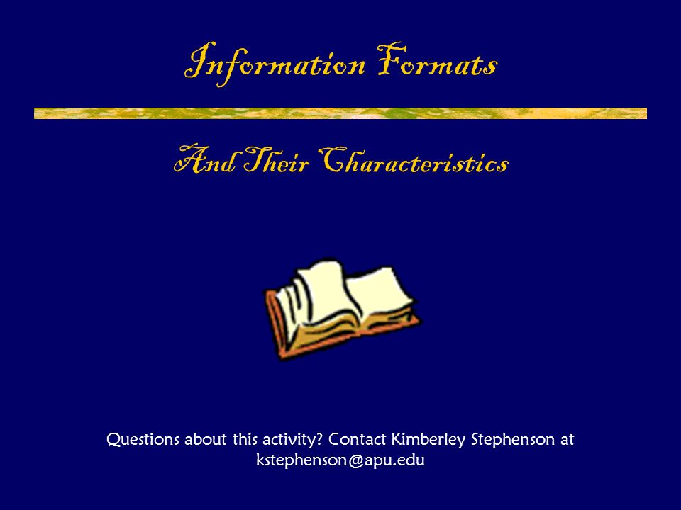 Information Formats And Their Characteristics Questions about this activity.