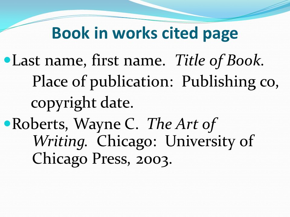 Book in works cited page Last name, first name. Title of Book.