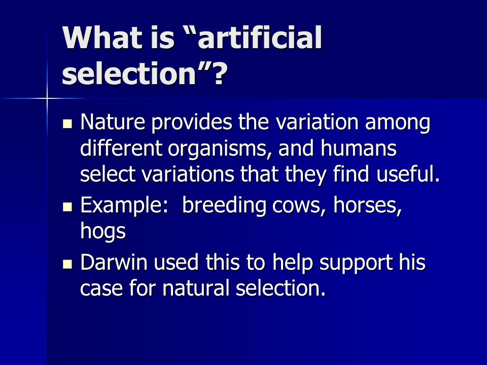 What is artificial selection .