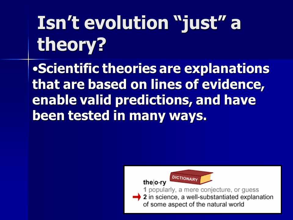 Isn't evolution just a theory.