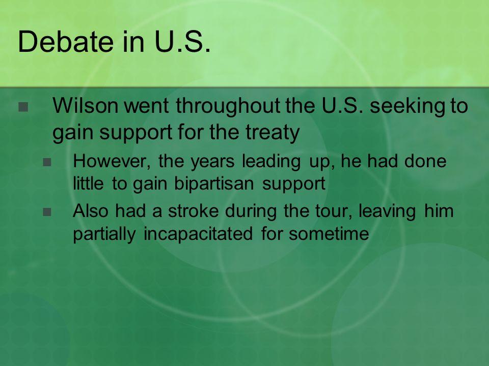 Debate in U.S. Wilson went throughout the U.S.