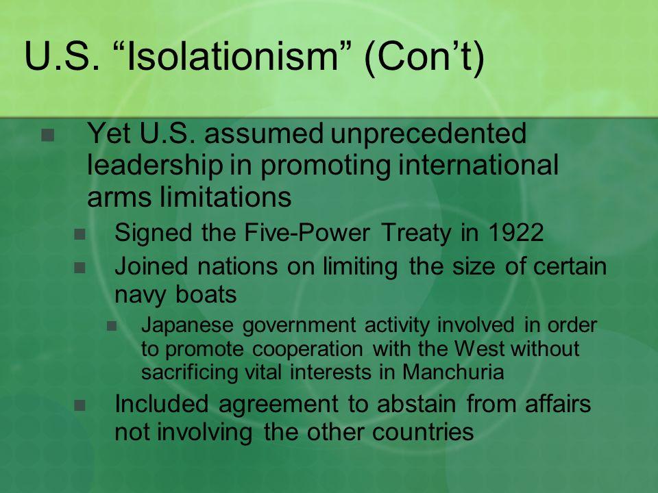 U.S. Isolationism (Con't) Yet U.S.