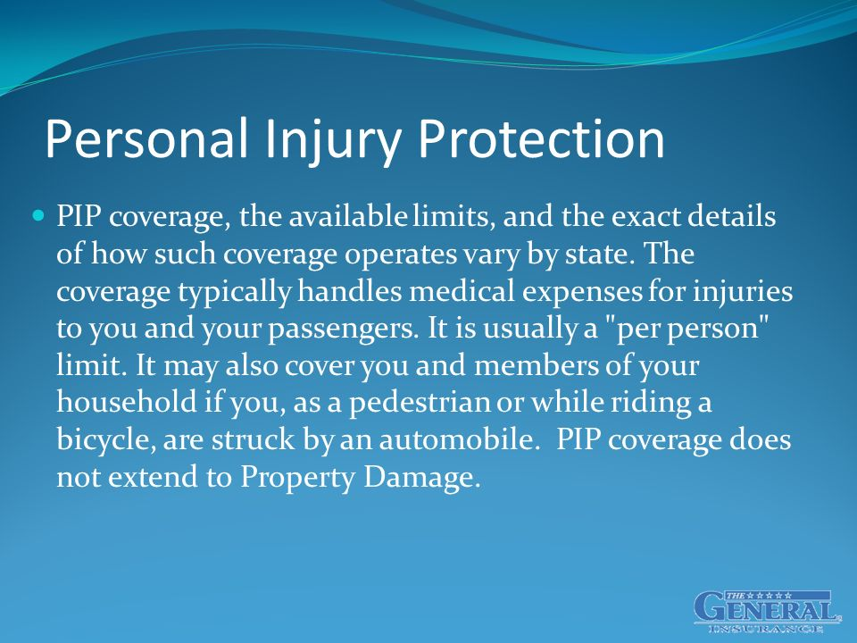 Personal Injury Protection PIP coverage, the available limits, and the exact details of how such coverage operates vary by state.