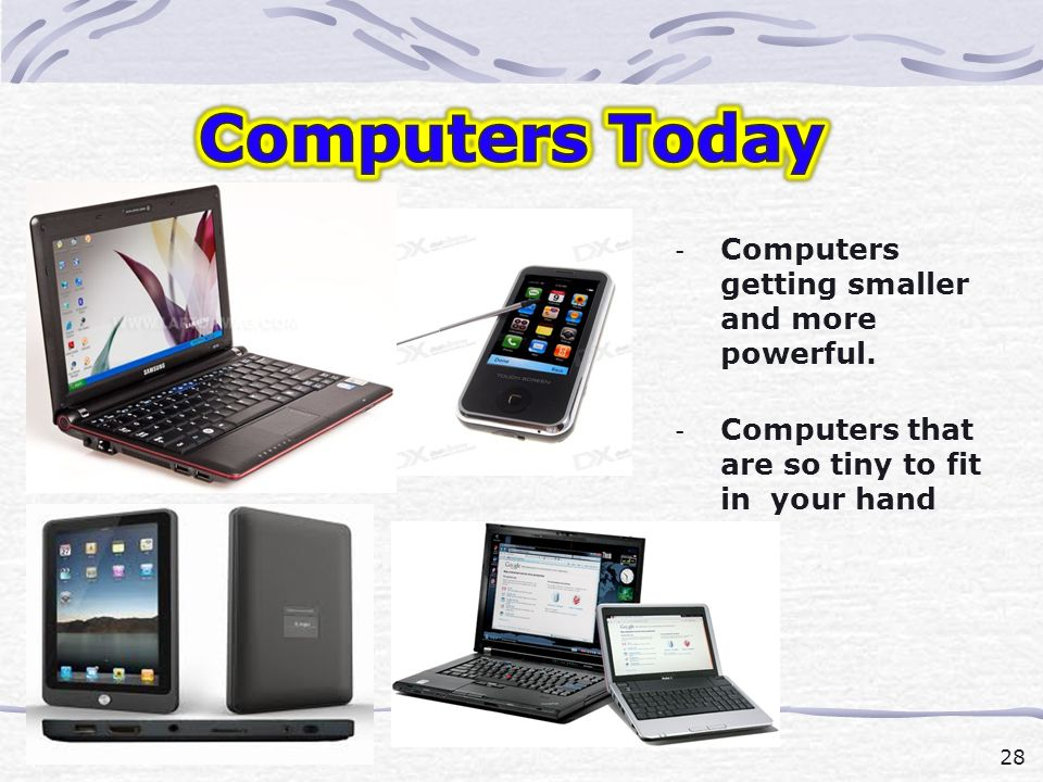 28 history.ppt 21-Jan-03 - Computers getting smaller and more powerful.
