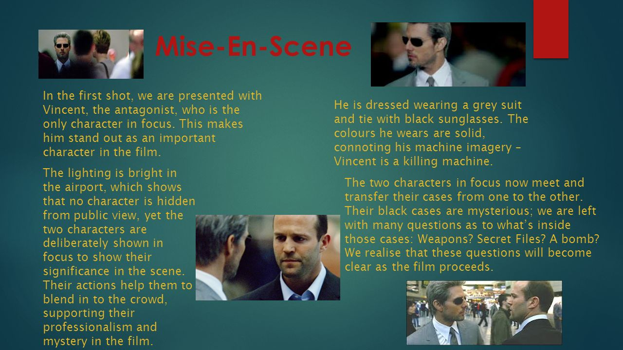 Mise-En-Scene In the first shot, we are presented with Vincent, the antagonist, who is the only character in focus.