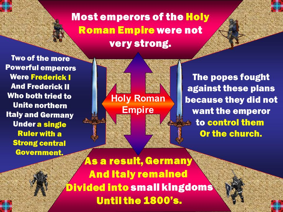 Most emperors of the Holy Roman Empire were not very strong.