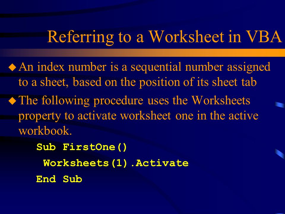 VBA for Excel What is a spreadsheet u An Excel spreadsheet is a – Vba Activate Worksheet
