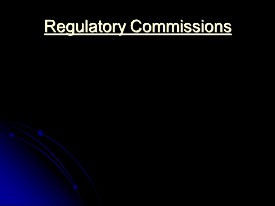 Regulatory Commissions Regulatory Commissions