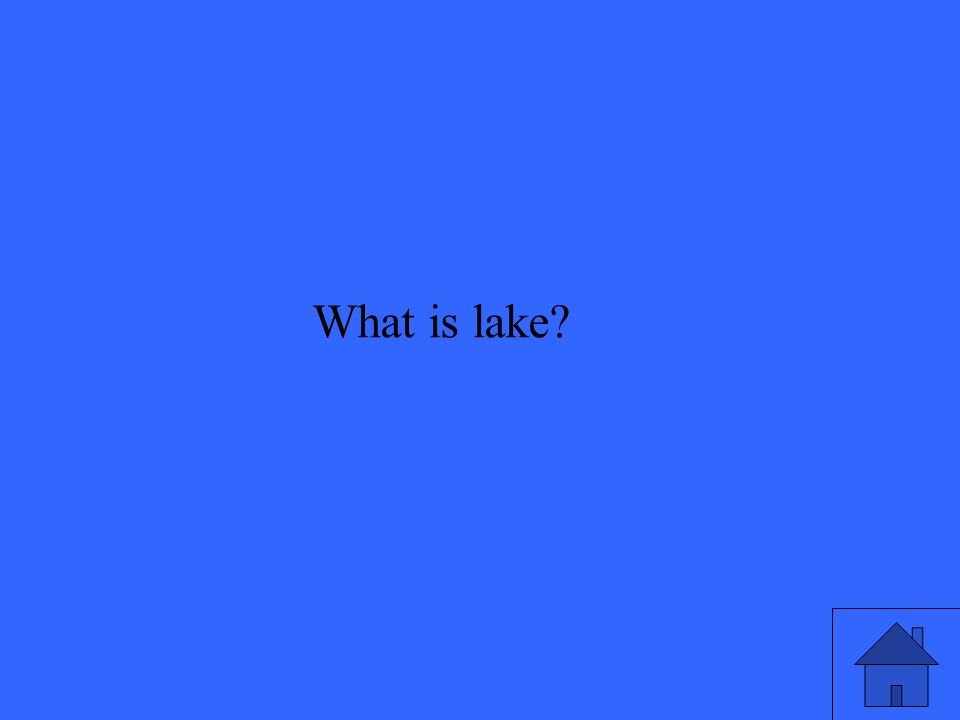 What is lake