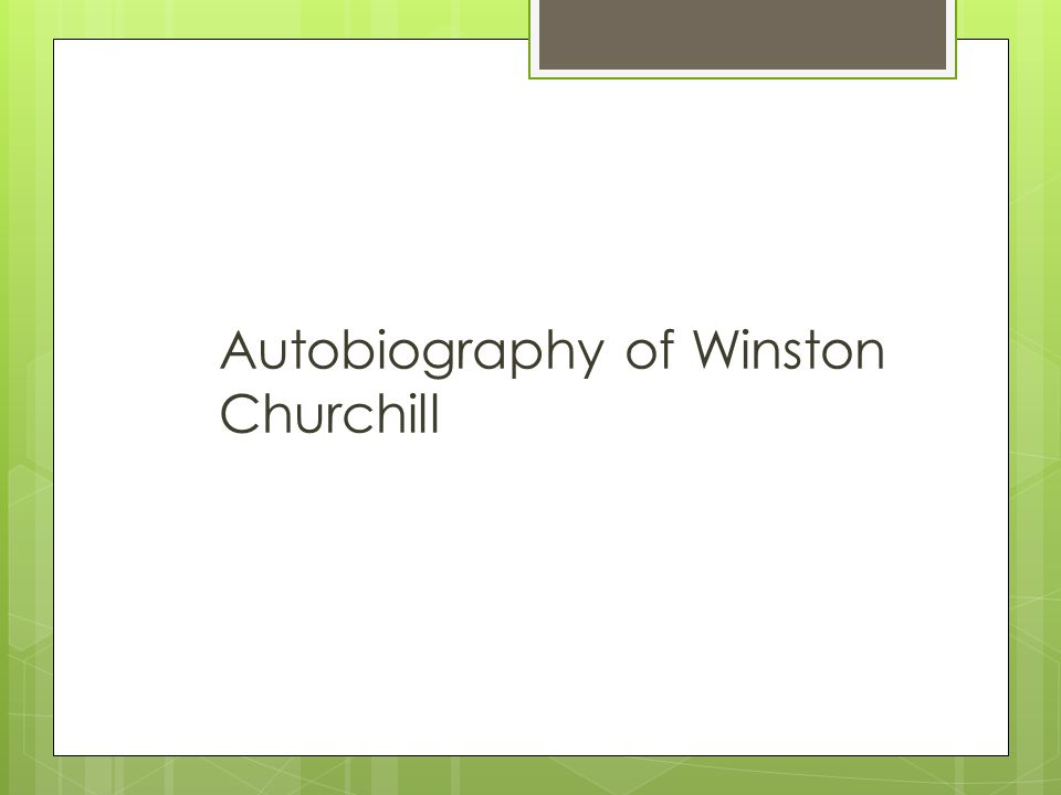 Autobiography of Winston Churchill