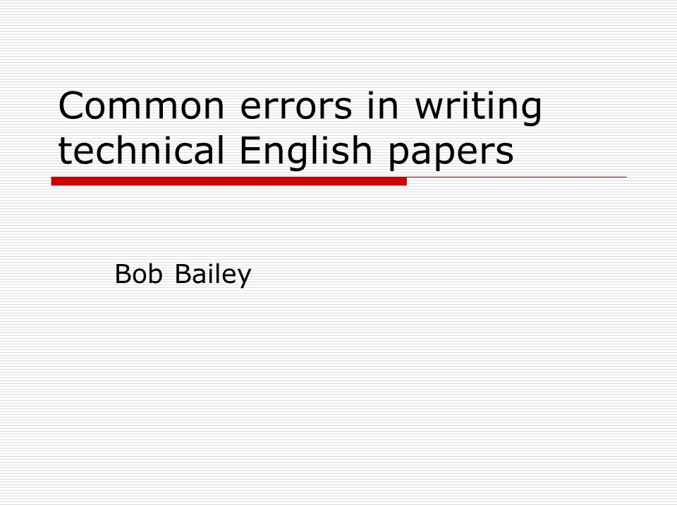 common errors in written english essays Understanding mistakes in written language to have an understanding of the variety of typical errors in written english persuasive essays.