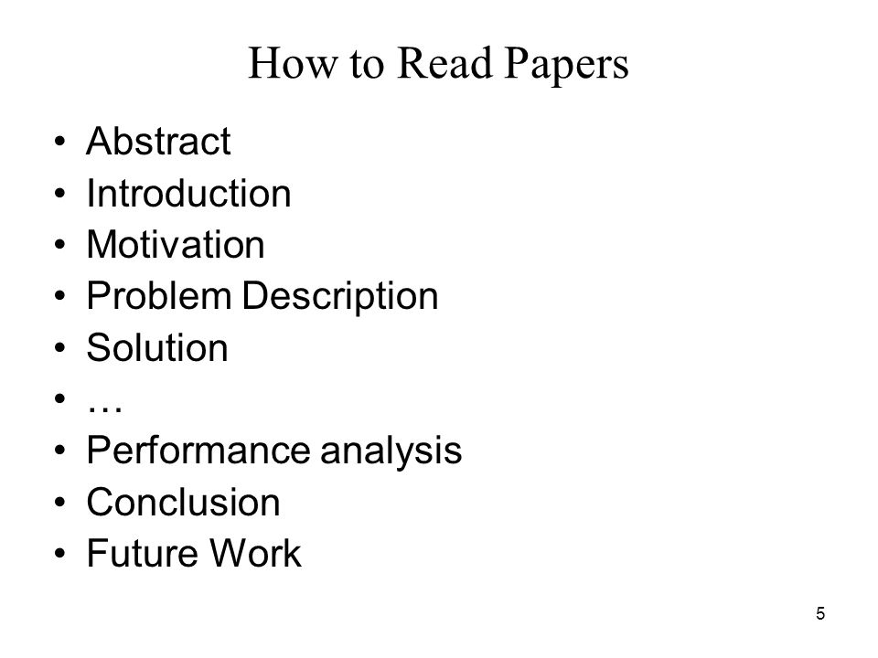 how to search write and present a paper ppt  5 5 how to papers abstract introduction motivation problem description solution performance analysis conclusion future work