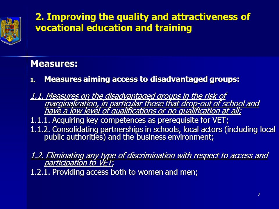 7 2. Improving the quality and attractiveness of vocational education and training Measures: 1.