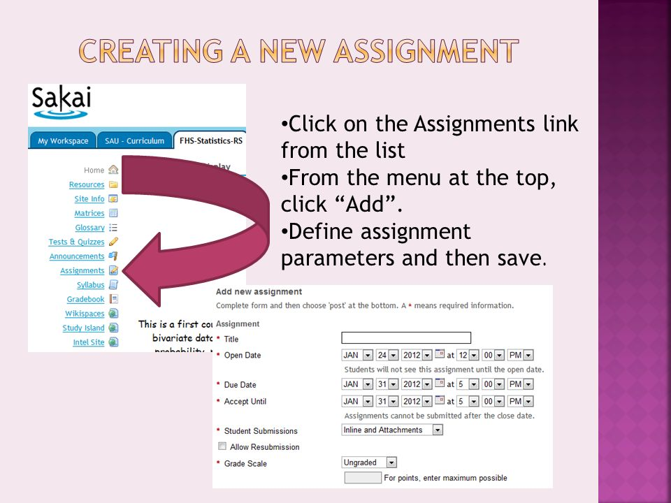 Click on the Assignments link from the list From the menu at the top, click Add .
